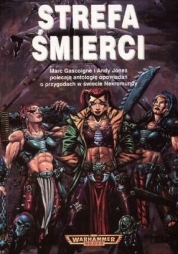 Okładka książki Strefa śmierci : antologia opowiadań o przygodach w świecie Nekromundy