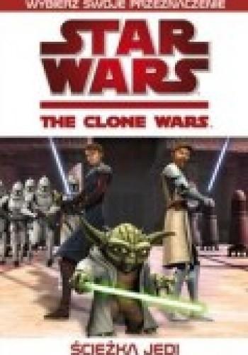 Okładka książki Gwiezdne Wojny. Wojny Klonów: Ścieżka Jedi