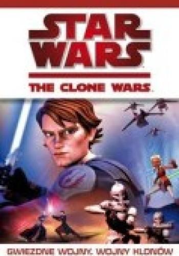 Okładka książki Gwiezdne Wojny. Wojny Klonów