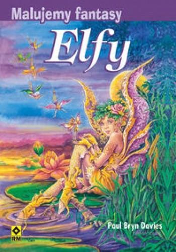 Okładka książki Elfy Malujemy fantasy