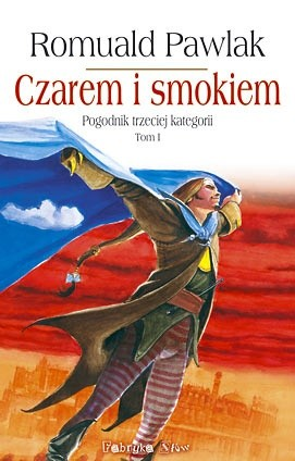 Okładka książki Czarem i smokiem. Pogodnik trzeciej kategorii. Tom 1