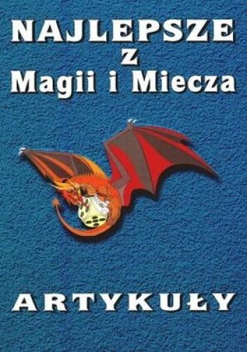Okładka książki Najlepsze z Magii i Miecza. Artykuły