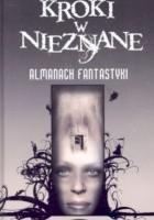 Kroki w nieznane. Almanach fantastyki 2005