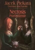 Necrosis. Przebudzenie
