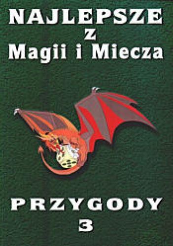 Okładka książki Najlepsze z Magii i Miecza. Przygody 3