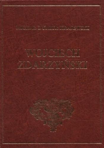 Okładka książki Wojciech zdarzyński życie i przypadki swoje opisujący