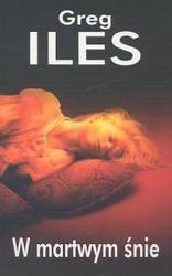 W martwym śnie - Greg Iles