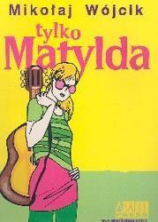 Okładka książki Tylko Matylda