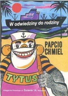 Okładka książki W odwiedziny do rodziny. Niezwykła podróż okrętem Papcia Chmiela i Tytusa de ZOO do Trapezfiku