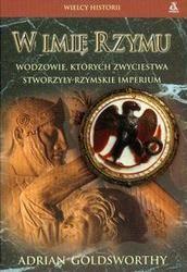 Okładka książki W imię Rzymu. Wodzowie, których zwycięstwa stworzyły rzymskie imperium