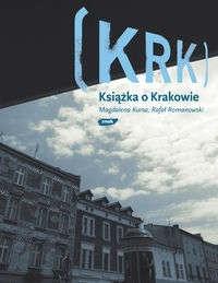 Okładka książki KRK. Książka o Krakowie