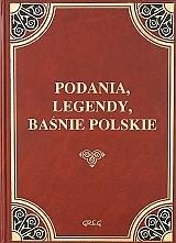 Okładka książki Podania, legendy i baśnie polskie z opracowaniem