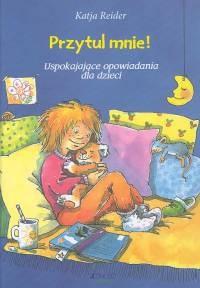 Okładka książki Przytul mnie. Uspokajające opowiadania dla dzieci