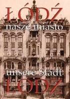 Okładka książki Łódź - nasze miasto / Łódź - unsere Stadt