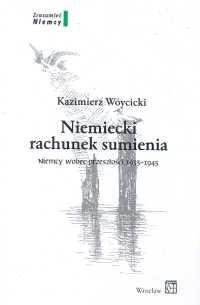 Okładka książki Niemiecki rachunek sumienia T. 2