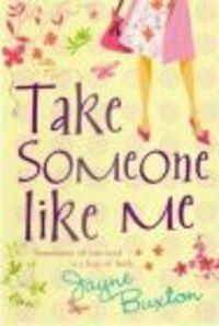 Okładka książki Take Someone Like Me