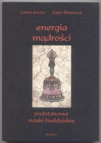 Okładka książki Energia mądrości. Podstawowe nauki buddyjskie