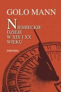 Okładka książki Niemieckie dzieje w XIX i XX wieku