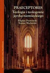 Okładka książki Praeceptores teologia i teologowie języka niemieckiego