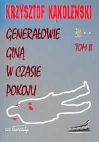 Okładka książki Generałowie giną w czasie pokoju T. 2