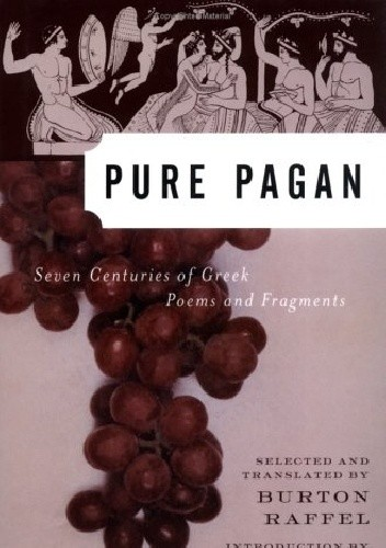 Okładka książki Pure Pagan:  Seven Centuries of Greek Poems and Fragments