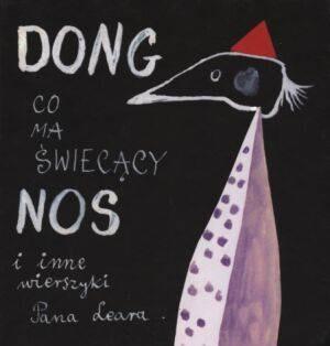 Okładka książki Dong co ma świecący nos i inne wierszyki Pana Leara