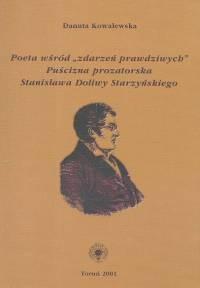 Okładka książki Poeta wśród zdarzeń prawdziwych puścizna prozatorska Stanisława Doliwy Starzyńskiego