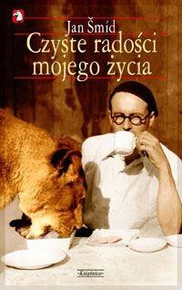 Okładka książki Czyste radości mojego życia