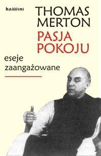 Okładka książki Pasja pokoju: Eseje zaangażowane