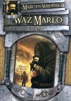 Wąż Marlo, t.1