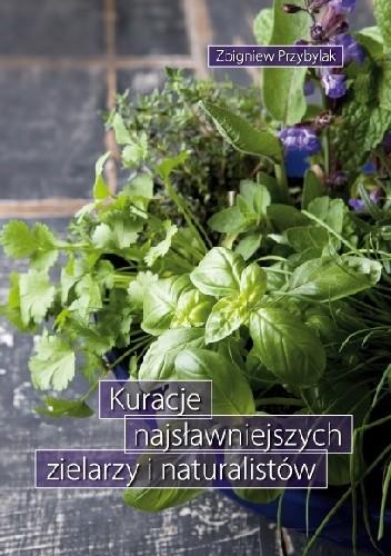 Okładka książki Kuracje najsławniejszych zielarzy i naturalistów