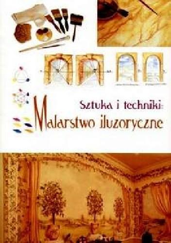 Okładka książki Sztuka i techniki - malarstwo iluzoryczne (trompe l'oeil)