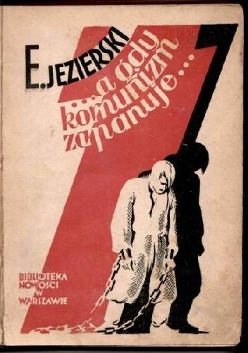 Okładka książki A gdy komunizm zapanuje