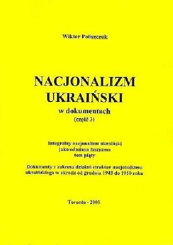 Okładka książki Integralny nacjonalizm ukraiński jako odmiana faszyzmu, tom piąty. Dokumenty z zakresu działań struktur nacjonalizmu ukraińskiego w okresie od grudnia 1943 do 1950 roku