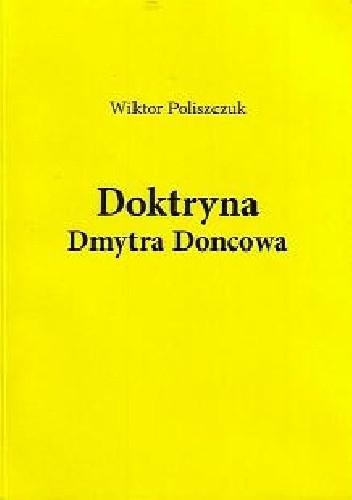 Okładka książki Doktryna Dmytra Doncowa. Tekst. Analiza