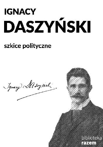 Okładka książki Szkice polityczne. Wybór pism