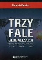 Trzy fale globalizacji. Rozwój, nadzieje i rozczarowania
