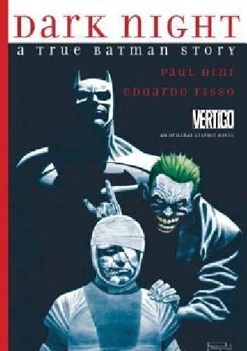 Okładka książki Dark Night: A True Batman Story
