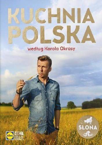 Kuchnia Polska Według Karola Okrasy Karol Okrasa 4004007