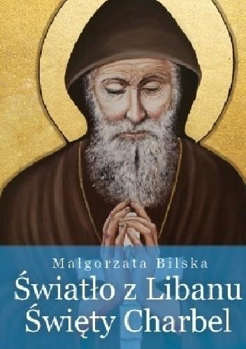 Okładka książki Światło z Libanu. Święty Charbel