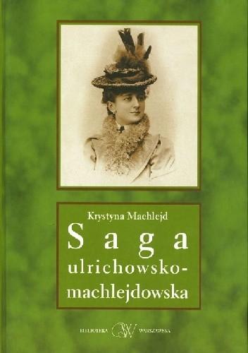 Okładka książki Saga urlichowsko-machlejdowska