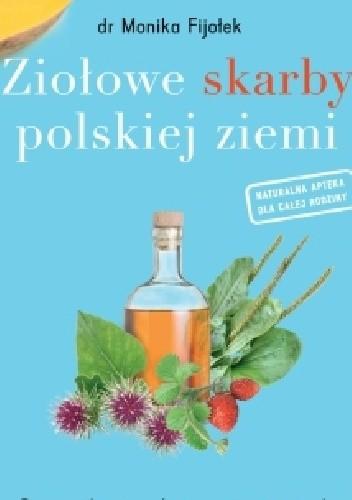 Okładka książki Ziołowe skarby polskiej ziemi