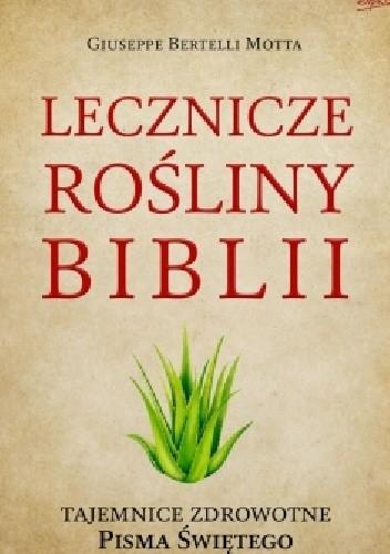 Okładka książki Lecznicze rośliny Biblii