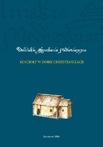 Okładka książki Kościoły w dobie chrystianizacji