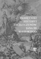 Pamiętniki historyi życia i czynów Jana III Sobieskiego