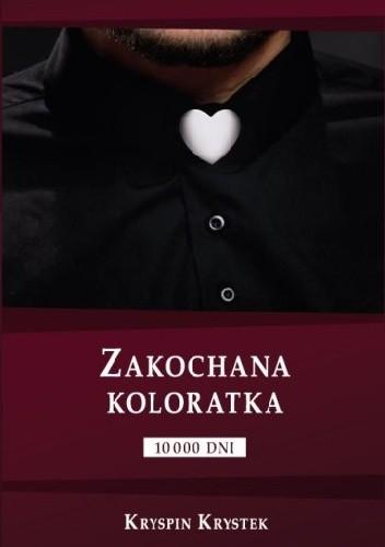 Okładka książki Zakochana koloratka. 10 000 dni