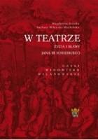 W teatrze życia i sławy Jana III Sobieskiego, czyli widowisko wilanowskie