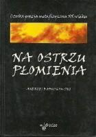 Na ostrzu płomienia. Czeska poezja metafizyczna XX wieku