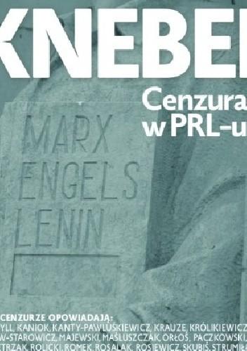 Okładka książki Knebel. Cenzura w PRL-u