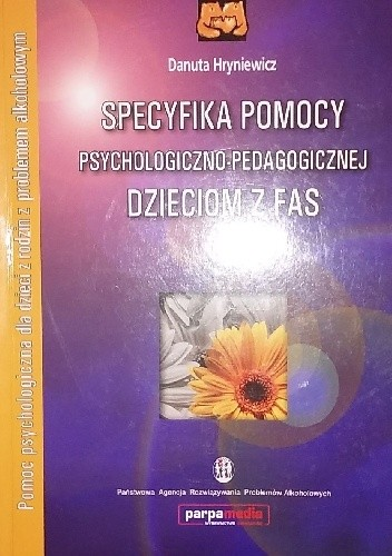 Okładka książki Specyfika pomocy psychologiczno-pedagogicznej dzieciom z FAS